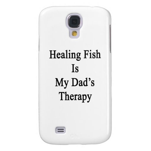 Healing Fish Is My Dad's Therapy Samsung Galaxy S4 Cover