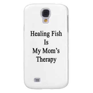 Healing Fish Is My Mom s Therapy Galaxy S4 Case