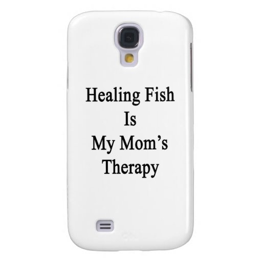 Healing Fish Is My Mom's Therapy Galaxy S4 Case