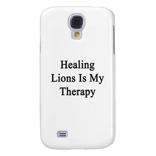 Healing Lions Is My Therapy Samsung Galaxy S4 Cases