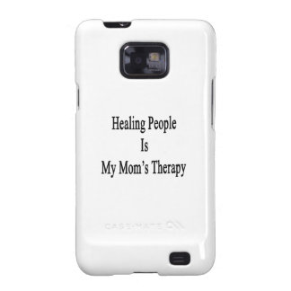 Healing People Is My Mom's Therapy Galaxy S2 Case