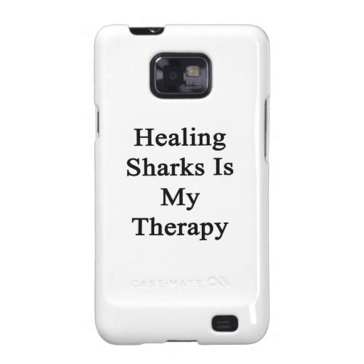 Healing Sharks Is My Therapy Galaxy SII Case