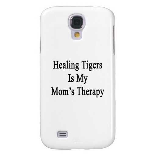 Healing Tigers Is My Mom's Therapy Galaxy S4 Case