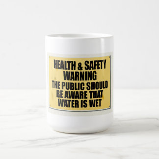 Health and Safety gone mad, water is wet. Coffee Mug