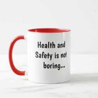 Health and Safety Not Boring Cruel Funny Quote Mug