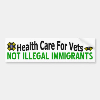 Health Care For Vets: Not Illegal Immigrants! Bumper Sticker