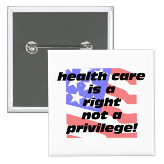 health care is a right 2 inch square button