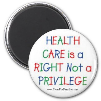 Health Care is a Right Not a Privilege Magnet