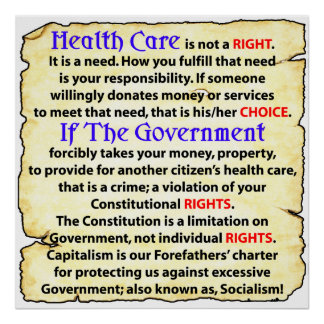 Health Care Is Not A Right! Poster