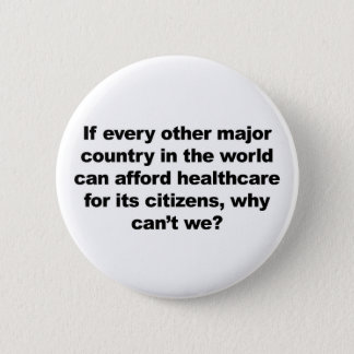 Health care, why can't we? 2 inch round button