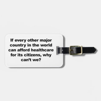 Health care, why can't we? bag tag