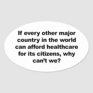 Health care, why can't we? oval sticker