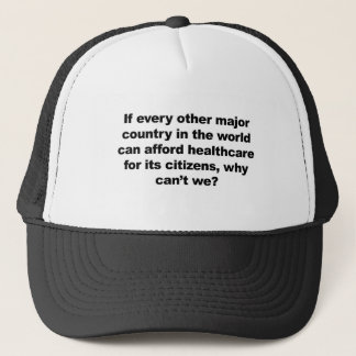 Health care, why can't we? trucker hat