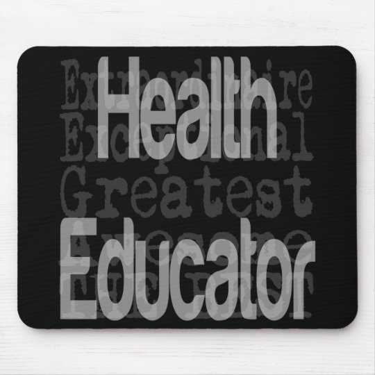 Health Educator Extraordinaire Mouse Pad