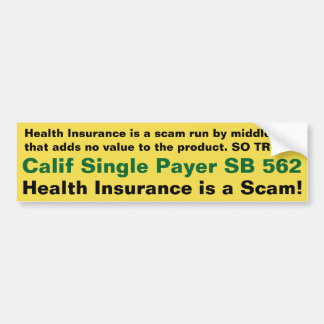 Health Insurance is a Scam!!! - Bumper Sticker
