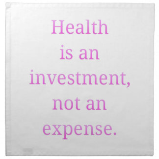Health is an investment... napkin