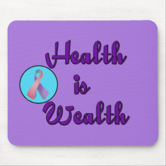 HEALTH IS WEALTH MOUSE PAD