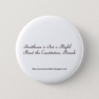Healthcare not a Right 2 Inch Round Button