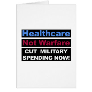 Healthcare Not Warfare Card