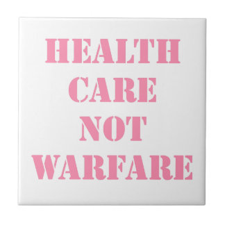 Healthcare Not Warfare Pink Tile