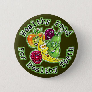 Healthy Food For Healthy Teeth 2 Inch Round Button