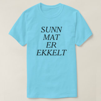 Healthy food is disgusting in Norwegian blue T-Shirt