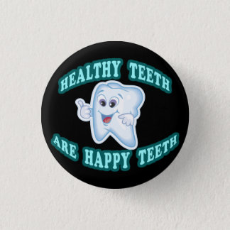 Healthy Teeth Are Happy Teeth 1 Inch Round Button