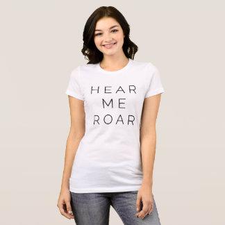 """""""Hear me roar"""" T T-Shirt"""