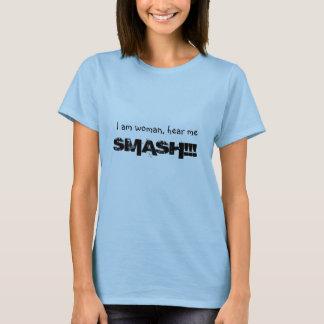 Hear me smash! T-Shirt