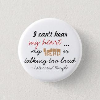Hear My Heart 1 Inch Round Button