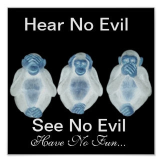Hear No Evil See No Evil Have No Fun!! Poster