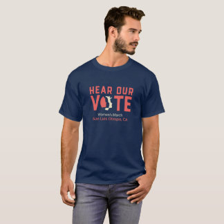 Hear Our Vote - Women's March SLO (Mens) T-Shirt