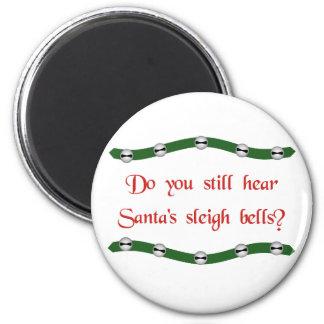 Hear Santa's sleigh bells? Christmas tees & gifts Magnet