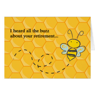 Heard all the Buzz Cute Bee Retirement Card