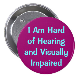 hearing and vision 3 inch round button