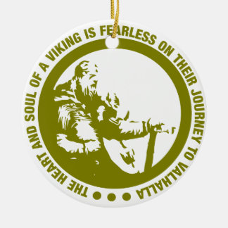 Heart And Soul Of A Viking Is Fearless - Valhalla Round Ceramic Ornament