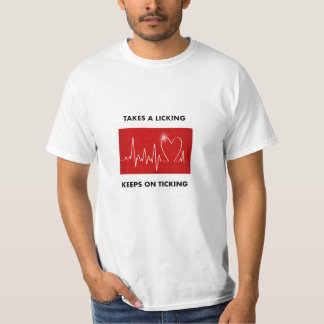 Heart Attack: Takes a licking - Keeps on ticking T-Shirt