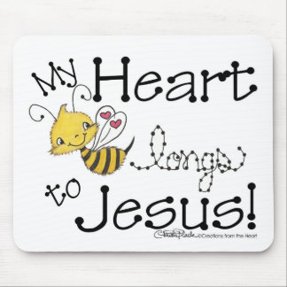 Heart Bee longs to Jesus Mouse Pad