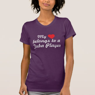 Heart belongs to a Tuba Player T-Shirt