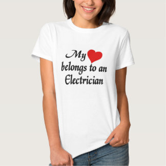 Heart belongs to an Electrician T Shirts