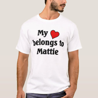Heart belongs to Mattie T-Shirt