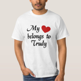Heart belongs to Trudy T-Shirt