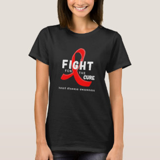 Heart Disease Awareness Fight For the Cure Red T-Shirt