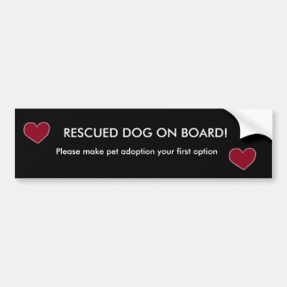 heart, heart, RESCUED DOG ON BOARD!, Please mak... Bumper Sticker