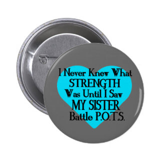 Heart/I Never Knew...Sister...P.O.T.S. 2 Inch Round Button