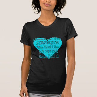 Heart/I Never Knew...Sister...P.O.T.S. T-Shirt