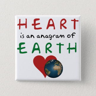 Heart is Earth anagram 2 Inch Square Button