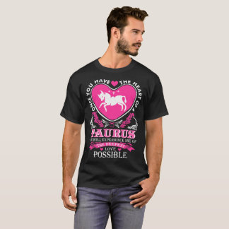 Heart Of A Taurus Deepest Love Possible Tshirt
