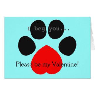 "Heart Paw Valentine ""I beg you"" Card"