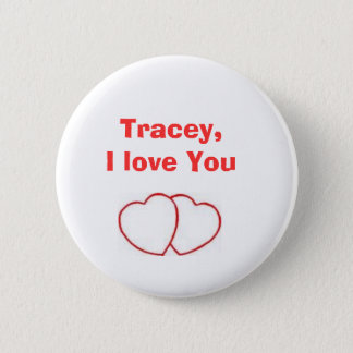 heart, Tracey,I love You 2 Inch Round Button